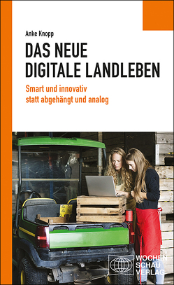 Das neue digitale Landleben von Knopp,  Anke