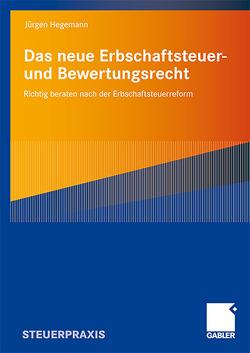 Das neue Erbschaftsteuer- und Bewertungsrecht von Hegemann,  Jürgen
