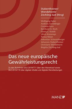 Das neue europäische Gewährleistungsrecht von Stabentheiner,  Johannes, Wendehorst,  Christiane, Zöchling-Jud,  Brigitta