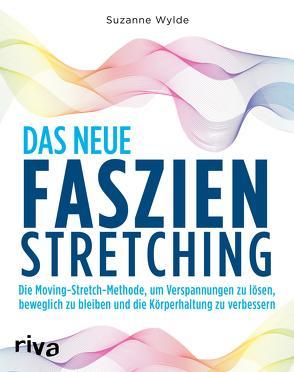 Das neue Faszien-Stretching von Wylde,  Suzanne