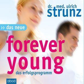 Das Neue Forever Young von Lühn,  Matthias, Strunz,  Dr. med. Ulrich