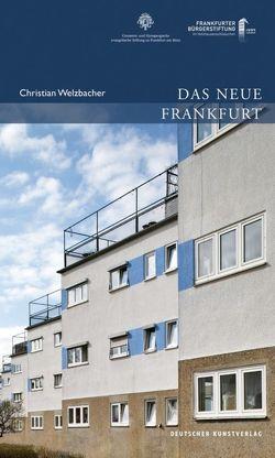 Das Neue Frankfurt von Welzbacher,  Christian