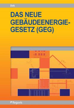 Das neue Gebäudeenergiegesetz (GEG) von Dirk,  Rainer