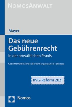 Das neue Gebührenrecht in der anwaltlichen Praxis von Mayer,  Hans-Jochem