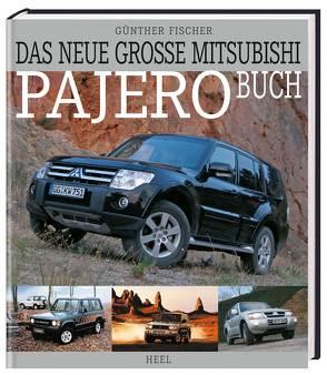 Das neue große Mitsubishi Pajero Buch von Fischer,  Günther, Günther Fischer