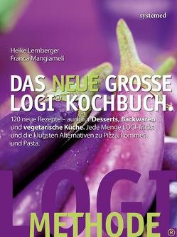 Das neue große LOGI-Kochbuch von Lemberger,  Heike, Lutz,  Peter, Mangiameli,  Franca