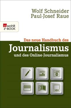 Das neue Handbuch des Journalismus und des Online-Journalismus von Raue,  Paul-Josef, Schneider,  Wolf