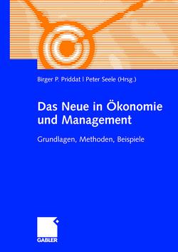 Das Neue in ?onomie und Management von Priddat,  Birger P., Seele,  Peter