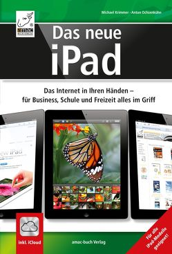 Das neue iPad – Das Internet in Ihren Händen – Für Business, Schule und Freizeit alles im Griff