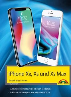 Das neue iPhone – Einfach alles können – Die Anleitung zu allen neuen iPhones mit iOS 12 von Kiefer,  Philip