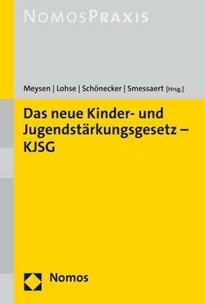 Das neue Kinder- und Jugendstärkungsgesetz – KJSG von Lohse,  Katharina, Meysen,  Thomas, Schönecker,  Lydia, Smessaert,  Angela