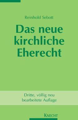 Das neue kirchliche Eherecht von Sebott,  Reinhold