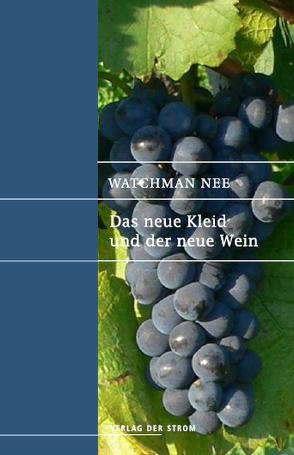Das neue Kleid und der neue Wein von Nee,  Watchman