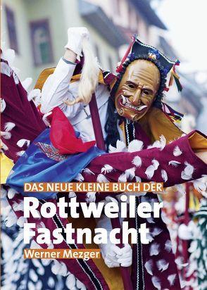 Das neue kleine Buch der Rottweiler Fastnacht von Dold, Wilfried, Mezger, Werner
