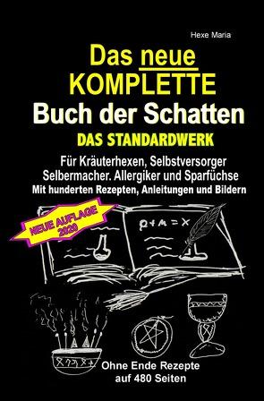 Das neue KOMPLETTE Buch der Schatten – Juni 2020 – DAS STANDARDWERK – Mit hunderten Rezepten, Anleitungen und Bildern von Maria,  Hexe