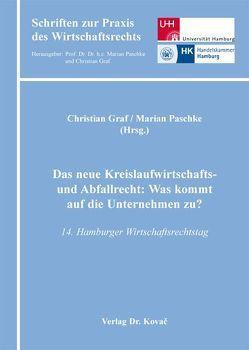 Das neue Kreislaufwirtschafts- und Abfallrecht: Was kommt auf die Unternehmen zu? von Graf,  Christian, Paschke,  Marian