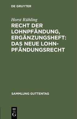 Recht der Lohnpfändung, Ergänzungsheft: Das neue Lohnpfändungsrecht von Rühling,  Horst