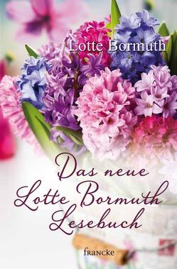 Das neue Lotte Bormuth Lesebuch von Bormuth,  Lotte
