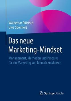 Das neue Marketing-Mindset von Pförtsch,  Waldemar, Sponholz,  Uwe