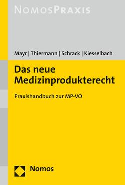 Das neue Medizinprodukterecht von Mayr,  Stefan, Schrack,  Michael, Sinkus,  Dirk, Thiermann,  Arne