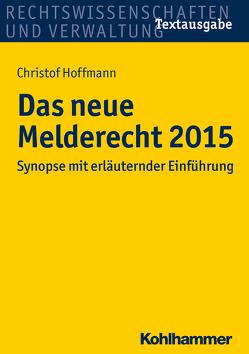 Das neue Melderecht 2015 von Hoffmann,  Christof