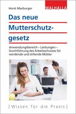 Das neue Mutterschutzgesetz von Marburger,  Horst