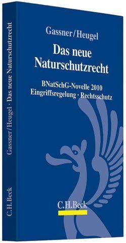 Das neue Naturschutzrecht von Gassner,  Erich, Heugel,  Michael