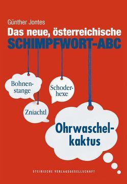 Das neue, österreichische Schimpfwort-ABC von Jontes,  Günther