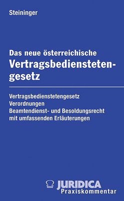Das neue österreichische Vertragsbedienstetengesetz inkl. 26. Erg.-Lfg. von Steininger,  Gabriele