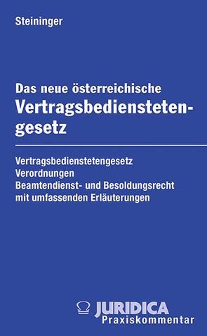 Das neue österreichische Vertragsbedienstetengesetz von Steininger,  Gabriele