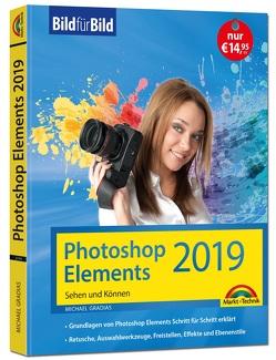Das neue PhotoShop Elements – Bild für Bild erklärt – komplett in Farbe von Gradias,  Michael