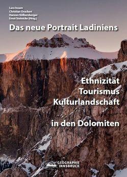 Das neue Portrait Ladiniens von Drackert,  Christian, Insam,  Lara, Kölbesberger,  Hannes, Steinicke,  Ernst