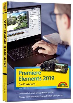 Premiere Elements 2019 – Das Praxisbuch von Gäbler,  René