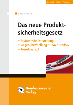 Das neue Produktsicherheitsgesetz von Heuer,  Jens-Uwe, Reusch,  Philipp