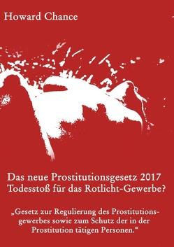 Das neue Prostitutionsgesetz 2017 von Chance,  Howard, Heinbach,  Marcus