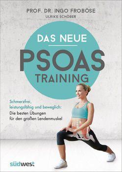 Das neue Psoas-Training von Froboese,  Ingo, Schöber,  Ulrike