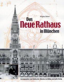 Das Neue Rathaus in München von Huber,  Brigitte