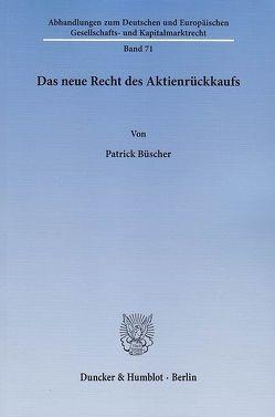 Das neue Recht des Aktienrückkaufs. von Büscher,  Patrick