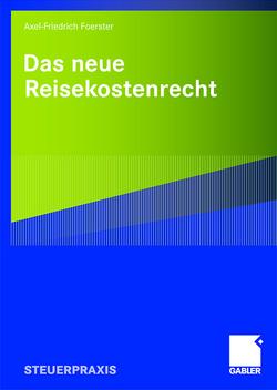 Das neue Reisekostenrecht von Foerster,  Axel-Friedrich