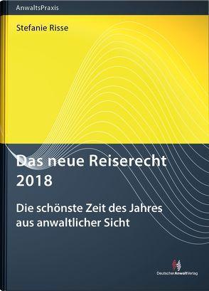 Das neue Reiserecht 2018 von Risse,  Stefanie