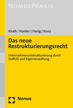 Das neue Restrukturierungsrecht von Harder,  Phillip-Boie, Harig,  Florian, Kluth,  David, Kunz,  Daniel