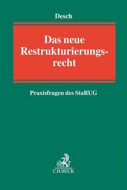 Das neue Restrukturierungsrecht – Rechtsfragen des StaRUG von Biendl,  Lena, Desch,  Wolfram, Fuhst,  Christian, Hain,  Ansgar, Hochdorfer,  Uli
