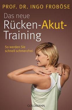 Das neue Rücken-Akut-Training von Froboese,  Ingo