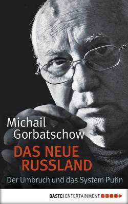 Das neue Russland von Gorbatschow,  Michail, Reitschuster,  Boris