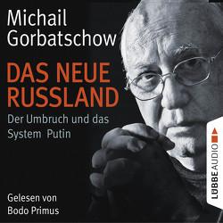 Das neue Russland von Gorbatschow,  Michail, Primus,  Bodo, Reitschuster,  Boris