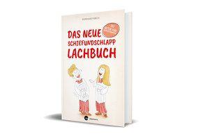 Das neue Schiefundschlapplachbuch von Abeln,  Reinhard, Foth,  Gerhard