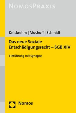 Das neue Soziale Entschädigungsrecht – SGB XIV von Knickrehm,  Sabine, Mushoff,  Tobias, Schmidt,  Steffen