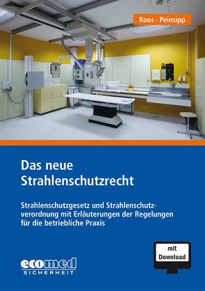 Das neue Strahlenschutzrecht von Peinsipp,  Norbert, Roos,  Günter, Weimer,  Günter