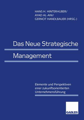 Das Neue Strategische Management von Al-Ani,  Ayad, Handlbauer,  Gernot, Hinterhuber,  Hans H.