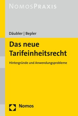 Das neue Tarifeinheitsrecht von Bepler,  Klaus, Däubler,  Wolfgang